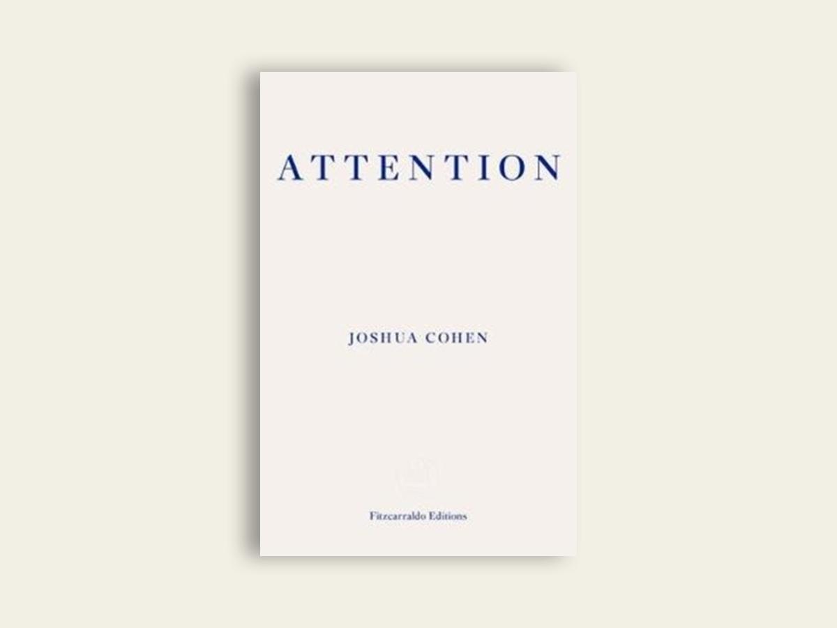 Attention, Joshua Cohen