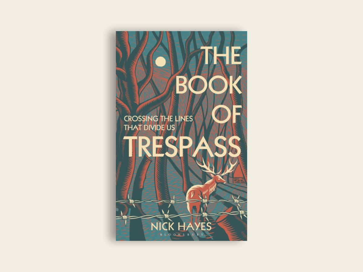 The Book of Trespass: Crossing the Lines that Divide Us, Nick Hayes