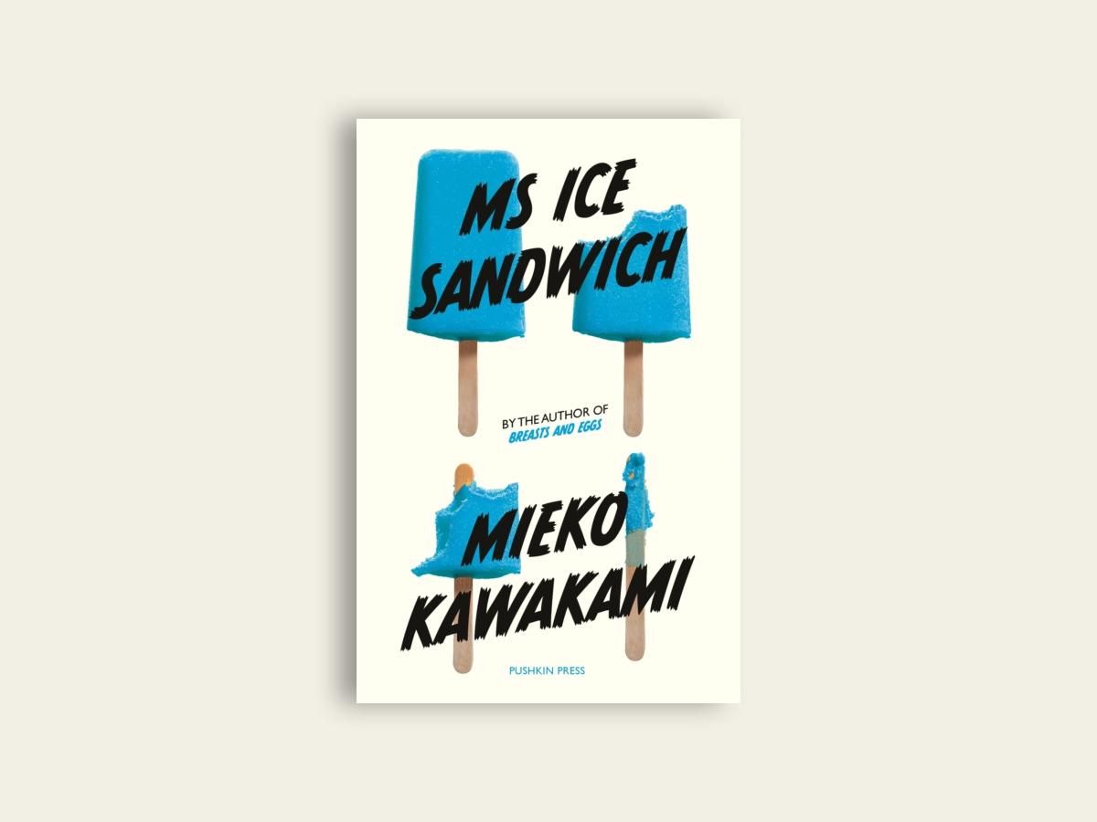 Ms Ice Sandwich by Mieko Kawakami