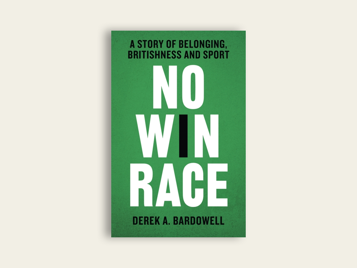 No Win Race: A Story of Belonging, Britishness and Sport, Derek A. Bardowell