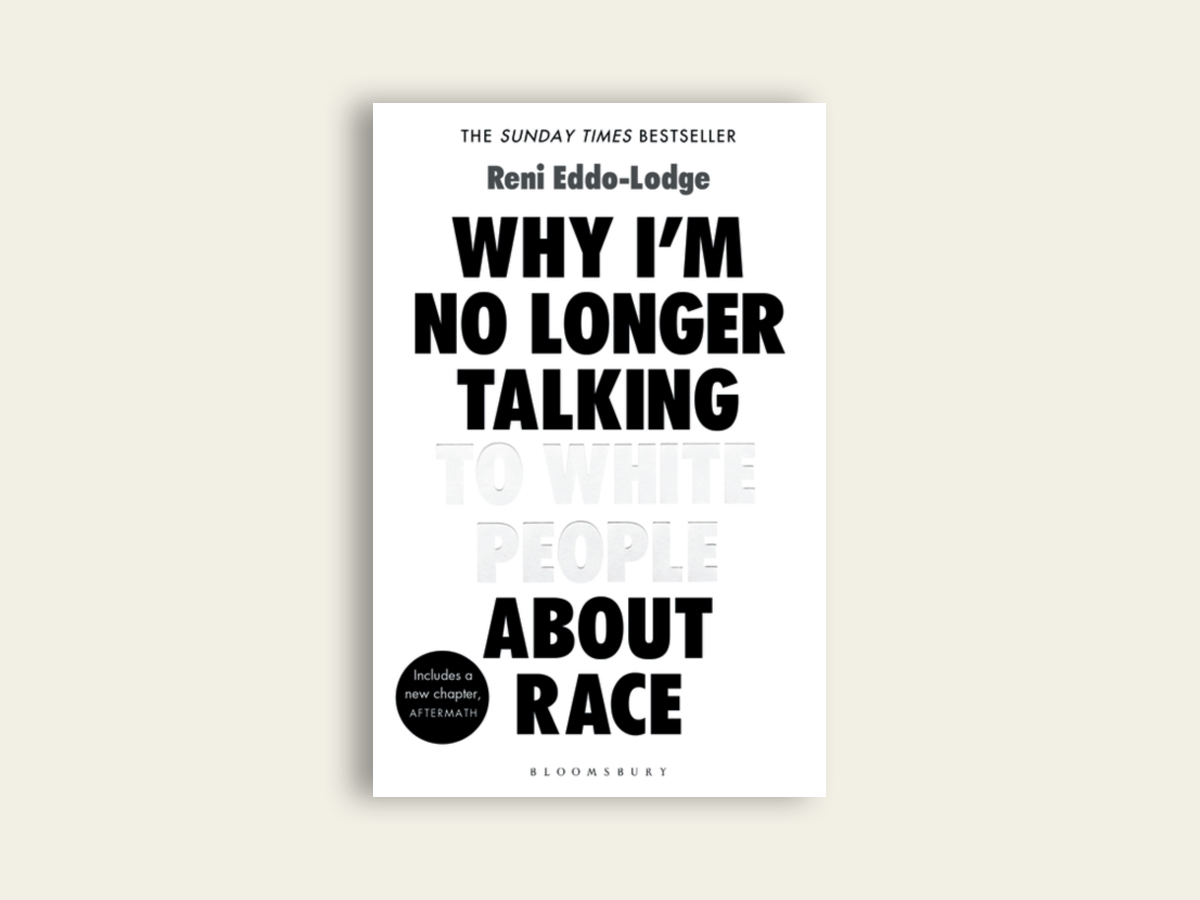 Why I'm No Longer Talking to White People About Race, Reni Eddo-Lodge