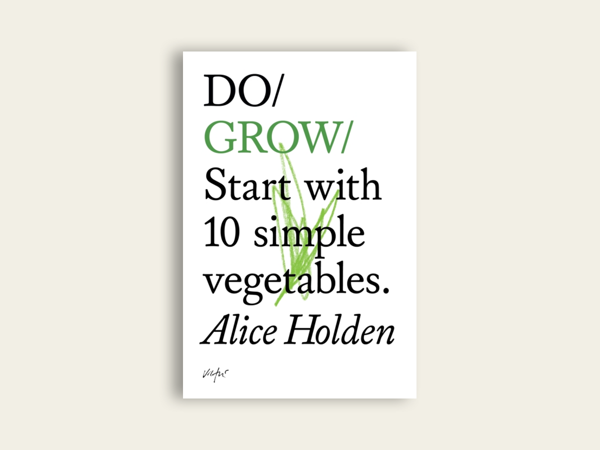 Do Grow, by Alice Holden