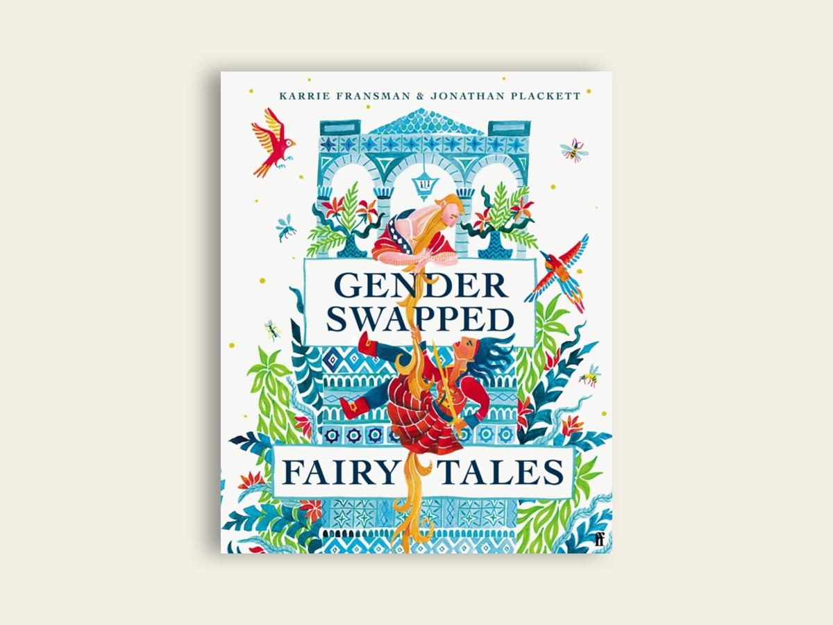 Gender Swapped Fairy Tales by Karrie Fransman, Jonathan Plackett