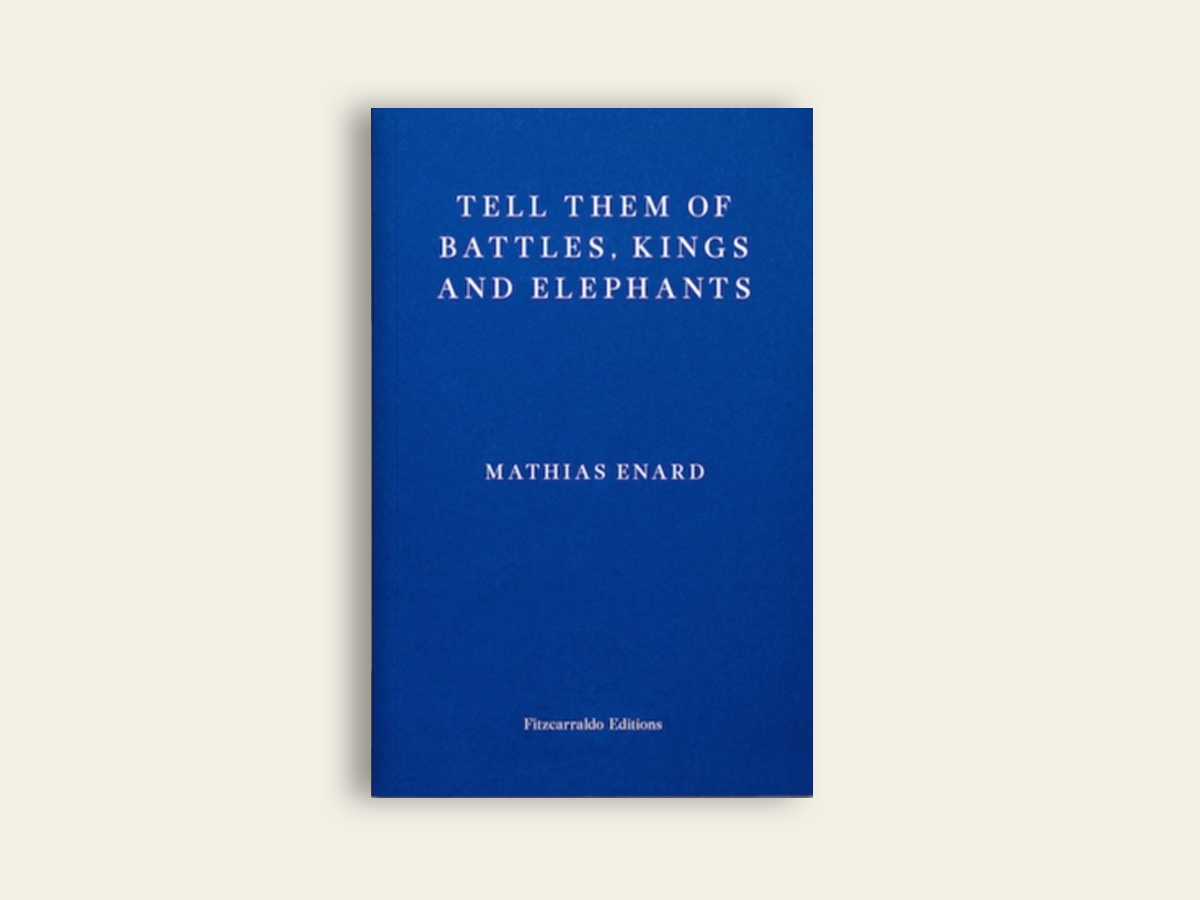 Tell Them of Battles, Kings, and Elephants, Mathias Enard