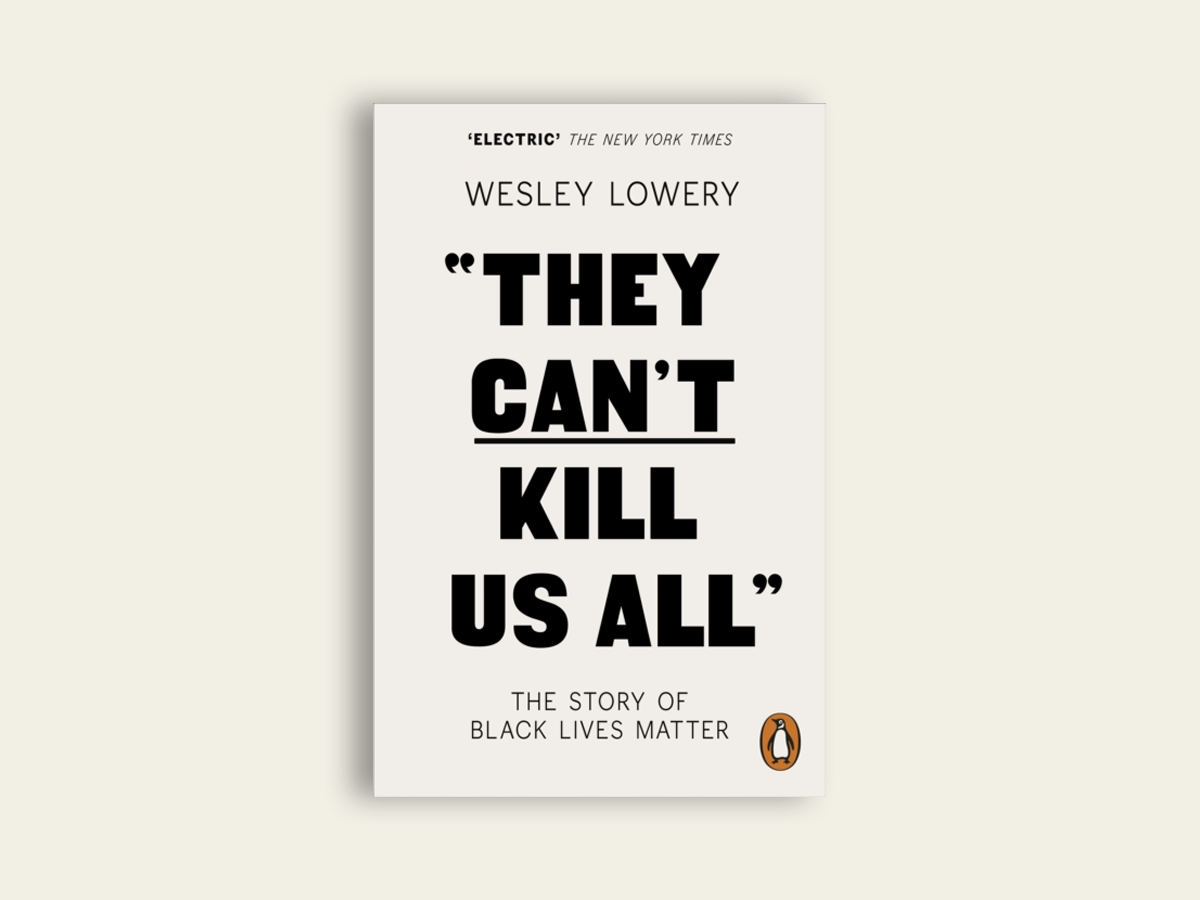 They Can't Kill Us All: The Story of Black Lives Matter, Wesley Lowery