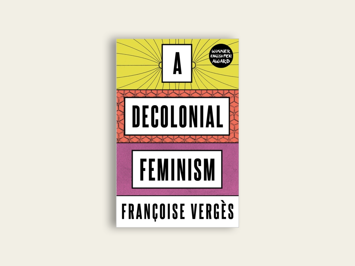 A Decolonial Feminism by Francoise Verges