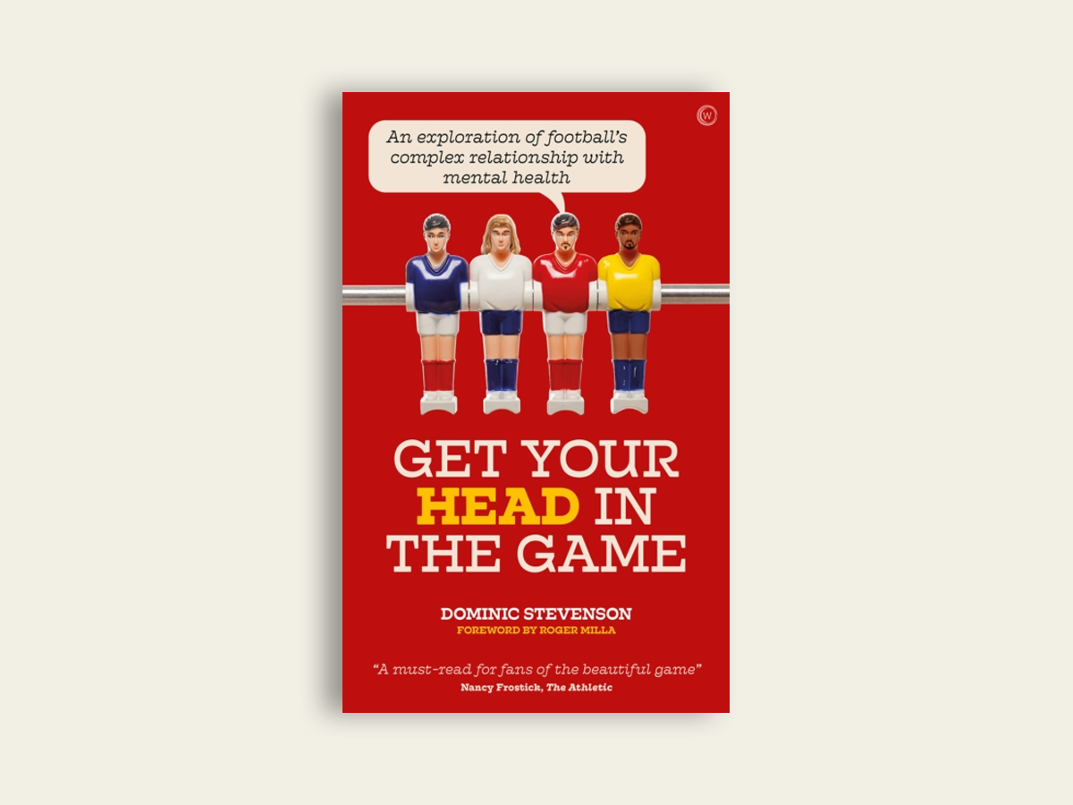 Get Your Head in the Game by Dominic Stevenson