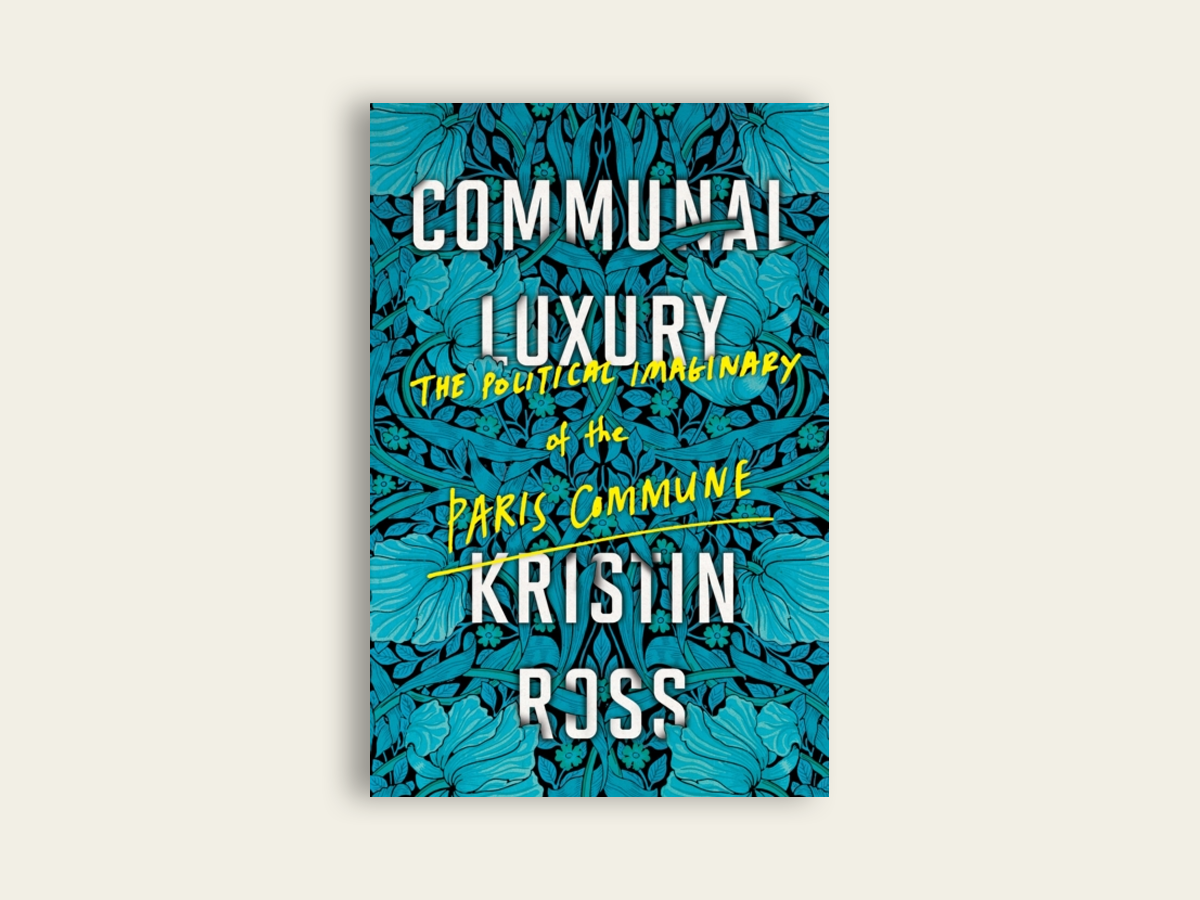 Communal Luxury, Kristin Ross