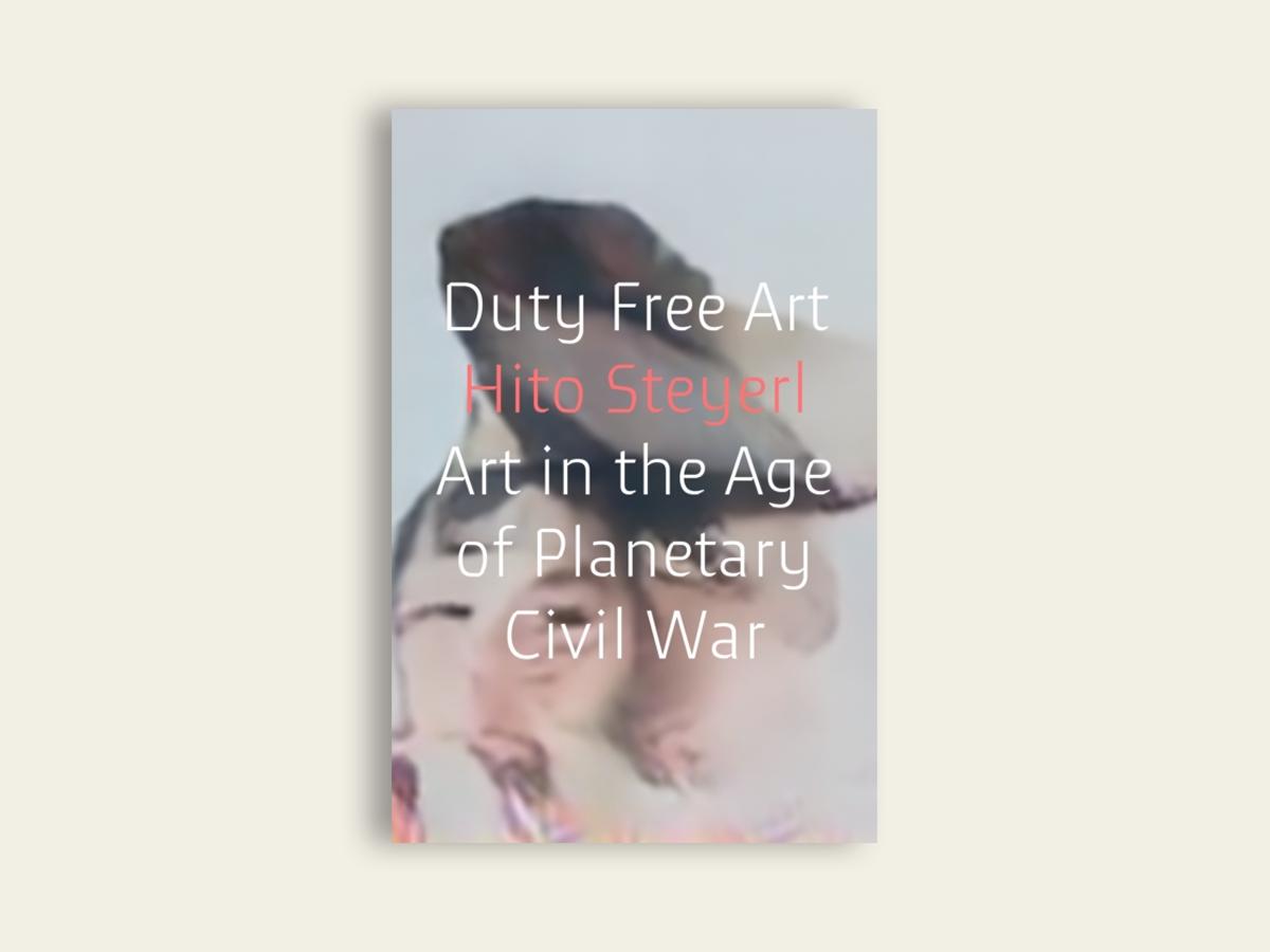 Duty Free Art, Hito Steyerl