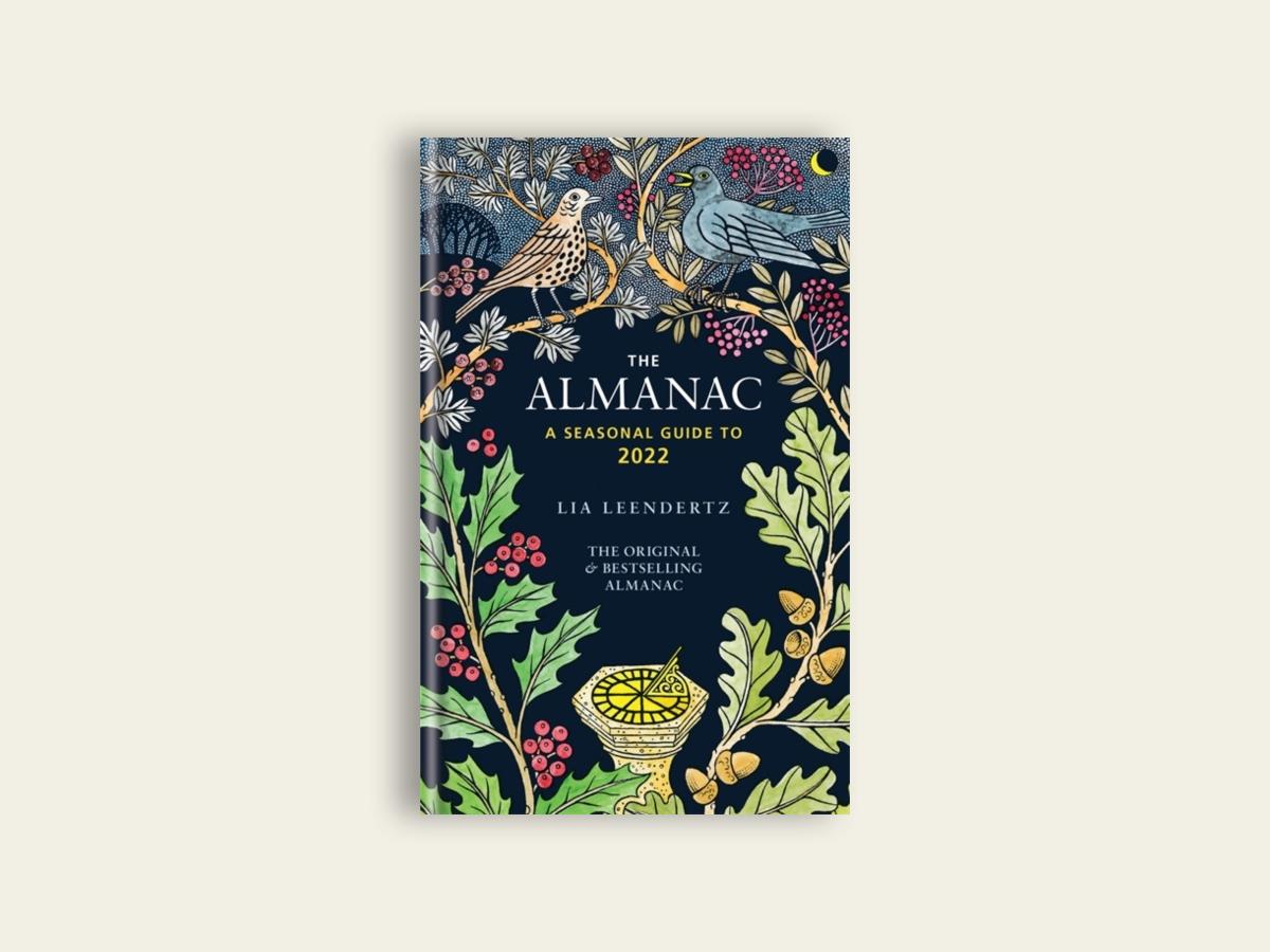 The Almanac: A seasonal guide to 2022 by Lia Leendertz