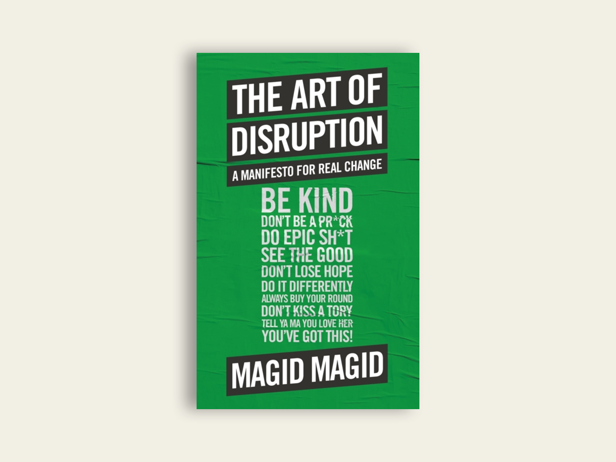 The Art of Disruption by Magid Magid