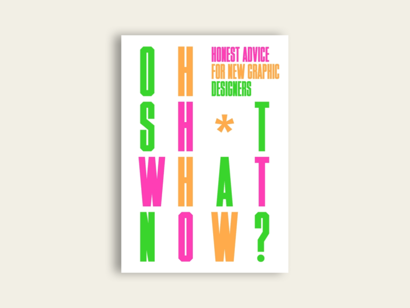 Oh Sh*t... What Now? by Craig Oldham