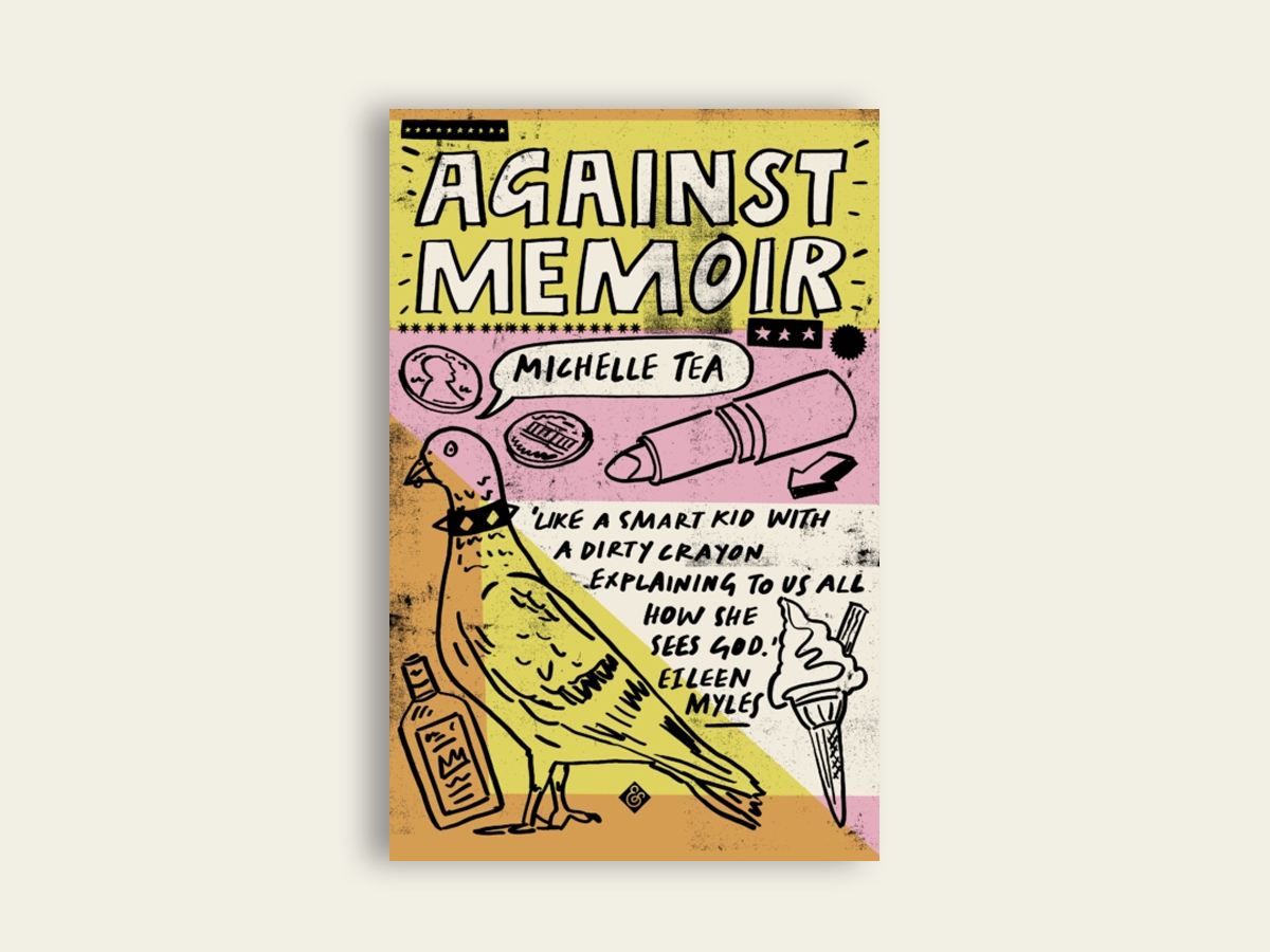 Against Memoir, Michelle Tea