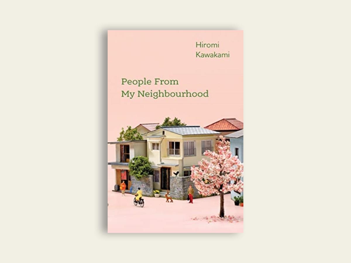 People From My Neighbourhood by Hiromi Kawakami