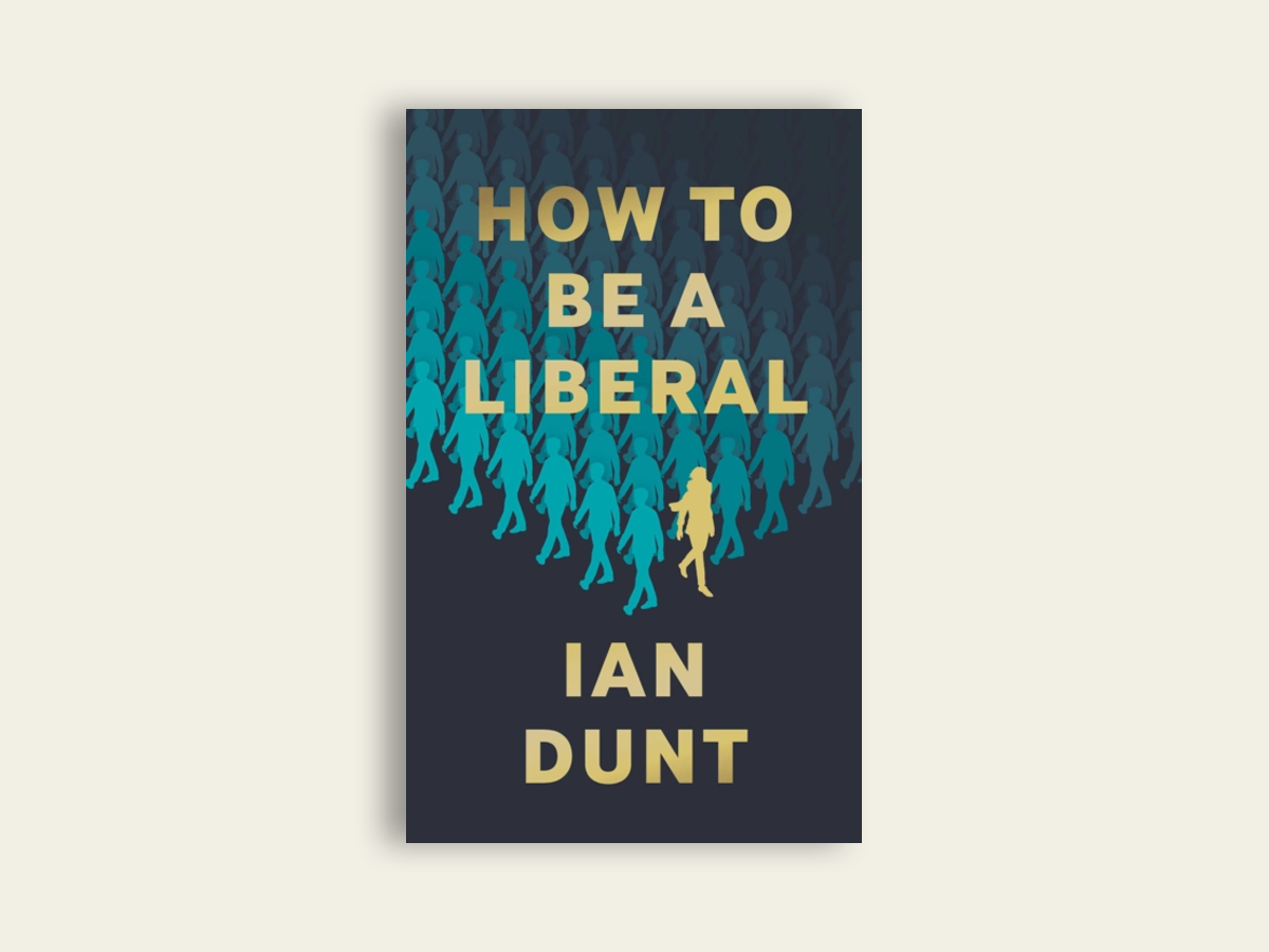 How to be A Liberal, Ian Dunt