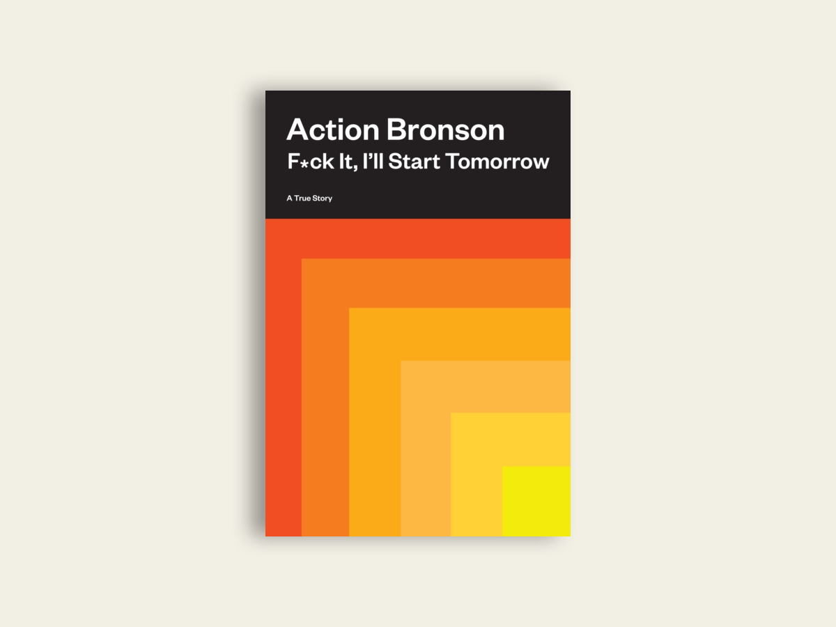 F*ck It, I'll Start Tomorrow by Action Bronson