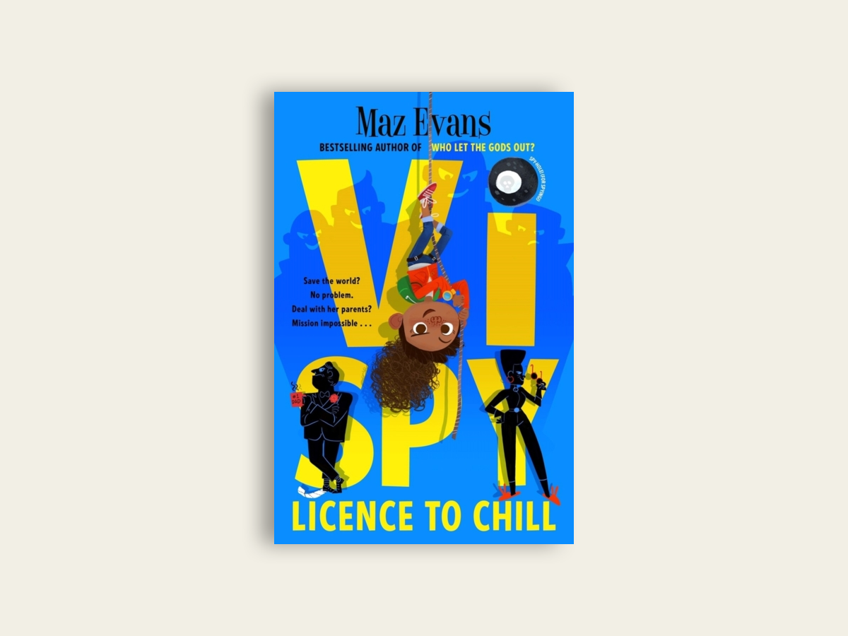 Vi Spy: Licence to Chill by Maz Evans