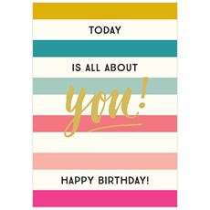 Think of Me Today Is All About You Birthday Card