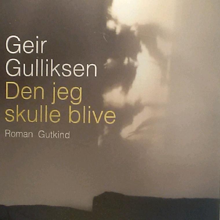 Den jeg skulle blive af Geir Gulliksen - 9788743401056