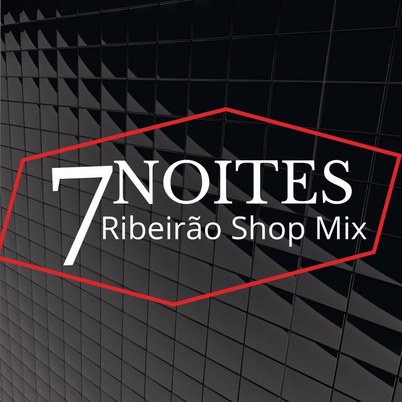 7 NOITES RIBEIRAO SHOP MIX