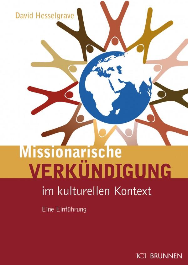 David J. Hesselgrave / Dr. Klaus W. Müller: Missionarische Verkündigung im kulturellen Kontext: Eine Einführung