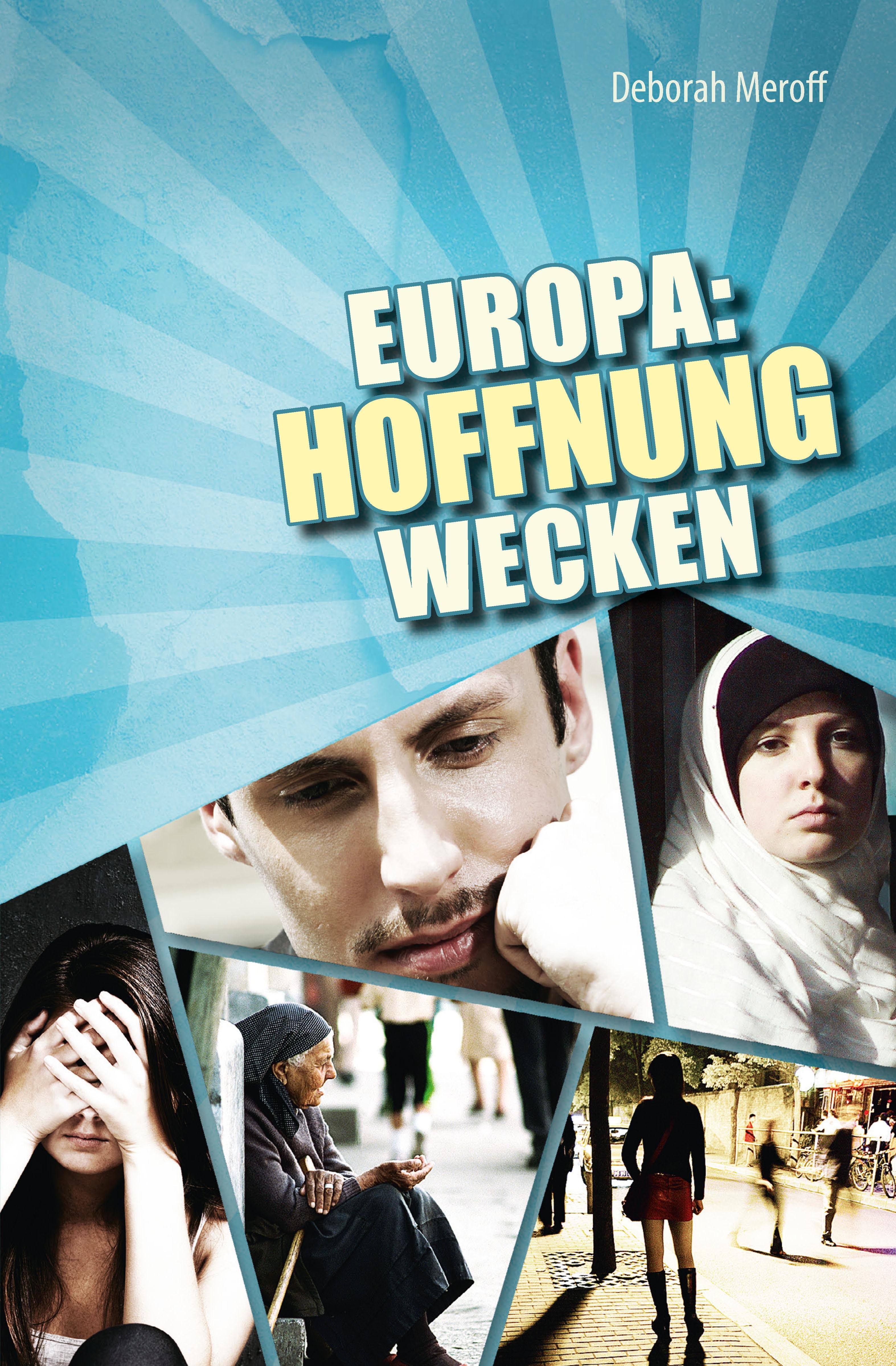 Deborah Meroff: Europa: Hoffnung wecken