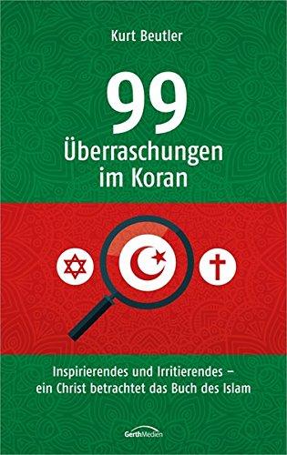 Kurt Beutler: 99 Überaschungen im Koran