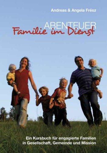 Andreas und Angela Fresz: Abenteuer Familie im Dienst