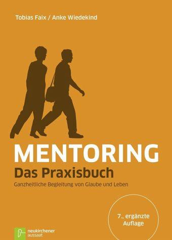 Tobias Faix / Anke Wiedekind: Mentoring - Das Praxisbuch