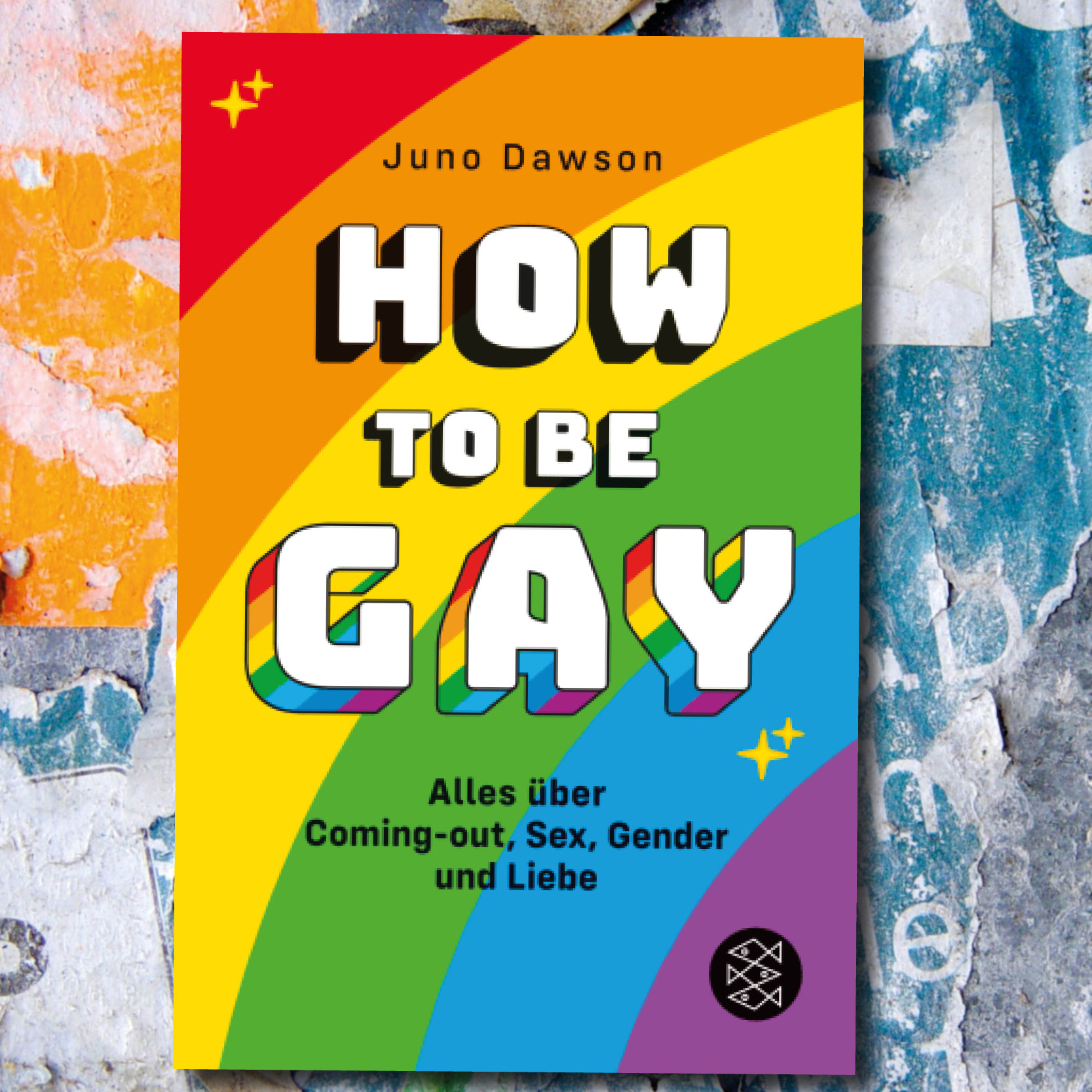 How to Be Gay X Alles über Coming-out, Sex, Gender und Liebe (Jugendbuch)