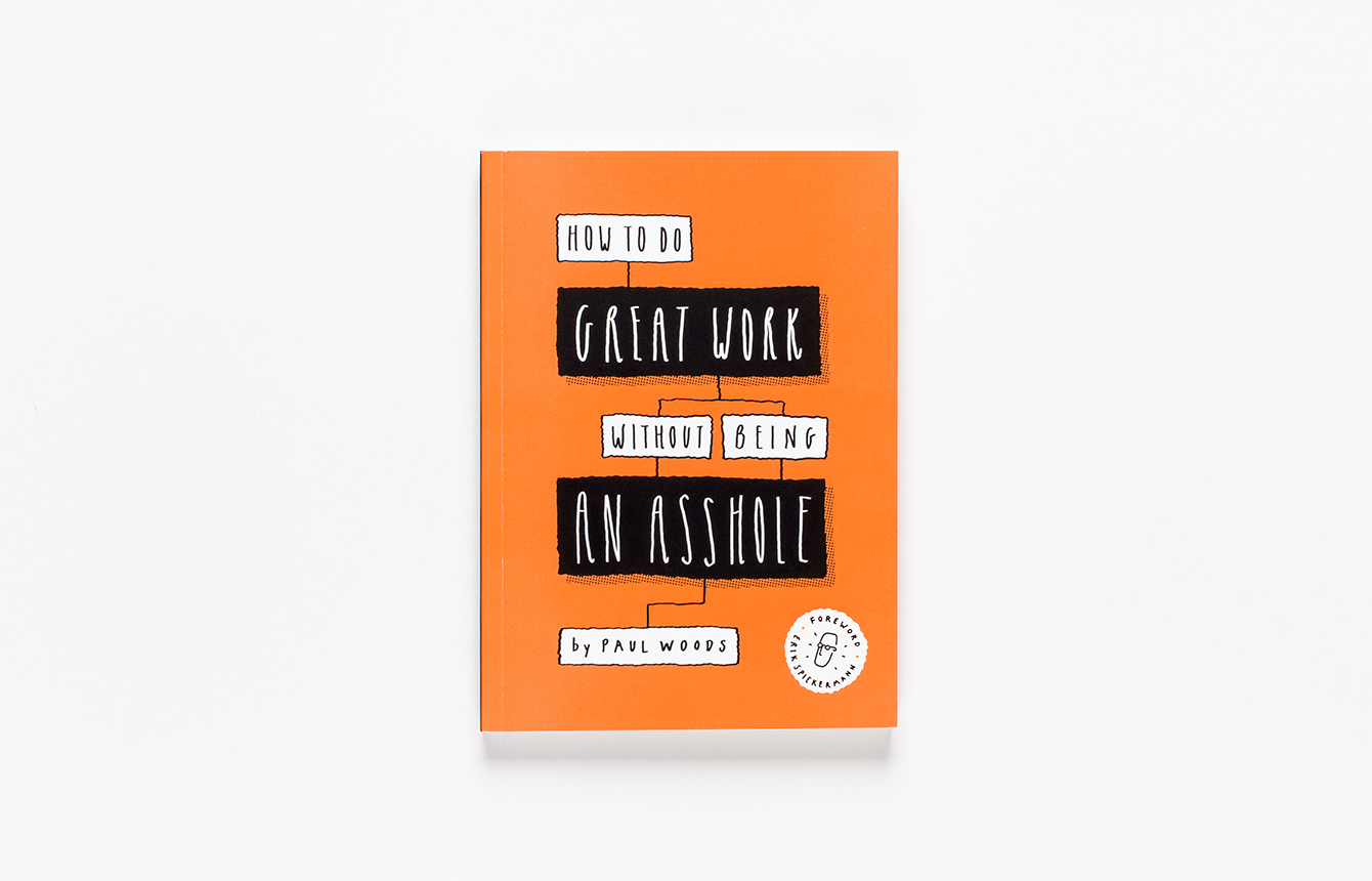 P. Woods X How to Do Great Work Without Being an Asshole