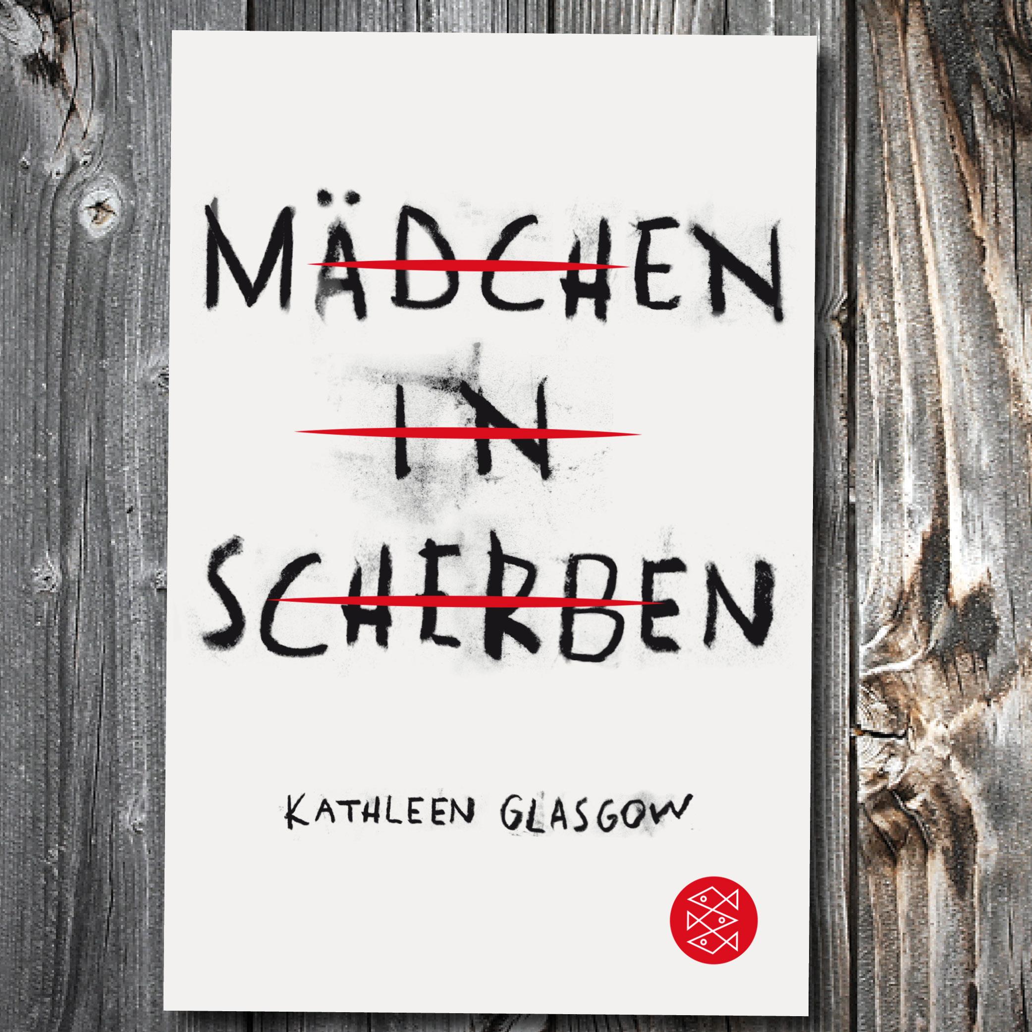 K. Glasgow X Mädchen in Scherben (Jugendbuch)
