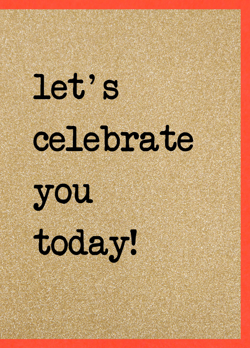 Lets Celebrate You Today