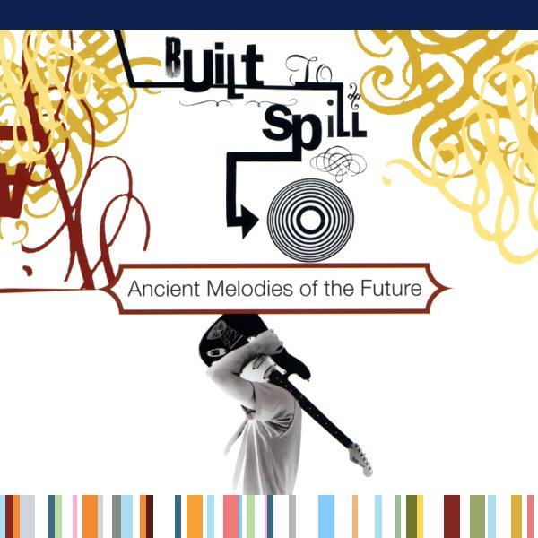 Built To Spill – Ancient Melodies Of The Future [LP]
