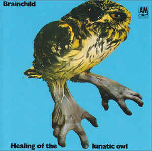 Brainchild - Healing Of The Lunatic Owl [LP]
