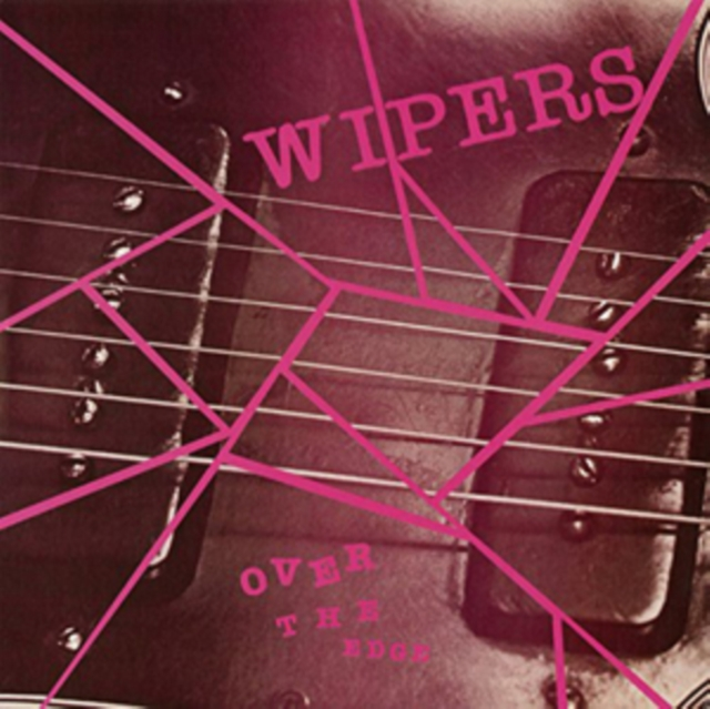 Wipers - Over The Edge [LP]
