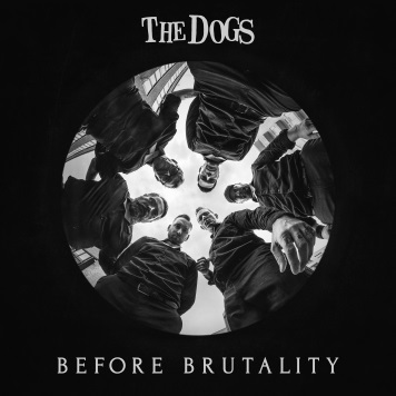 The Dogs - Before Brutality [LP] (White vinyl)