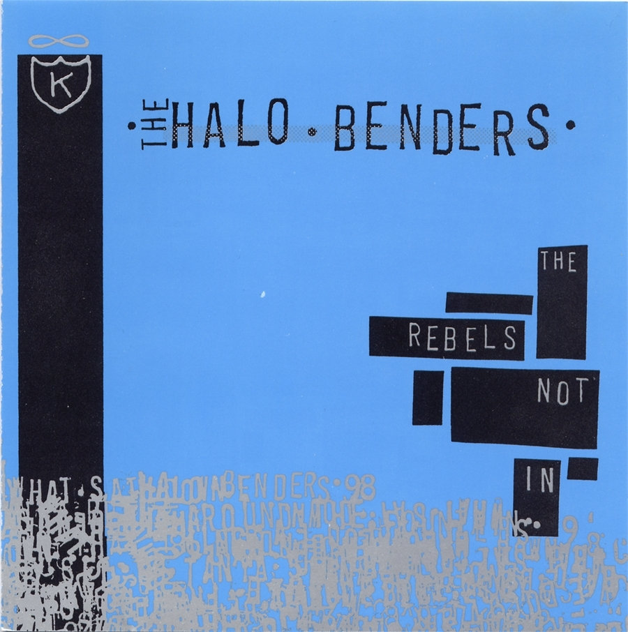 The Halo Benders - The Rebels Not In [LP]