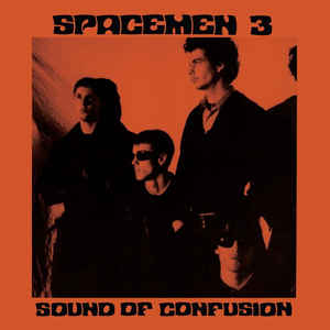 Spacemen 3 - Sound Of Confusion [LP]