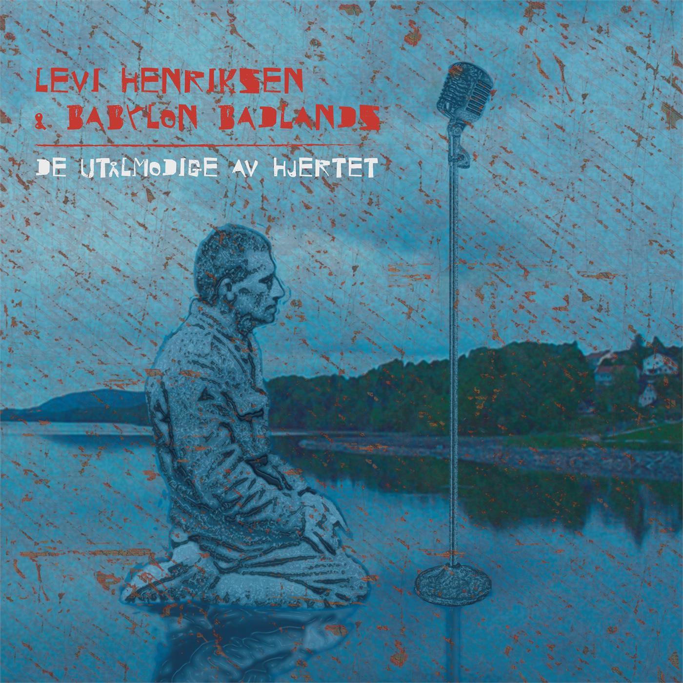 Levi Henriksen & Babylon Badlands - De utålmodige av hjertet [LP]