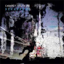 Cabaret Voltaire - Dekadrone [2xLP]