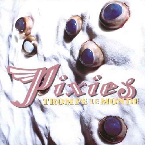 Pixies - Trompe Le Monde (30th Anniversary) [LP]