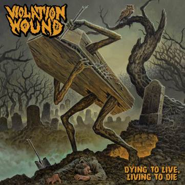 Violation Wound - Dying To Live, Living To Die [LP]