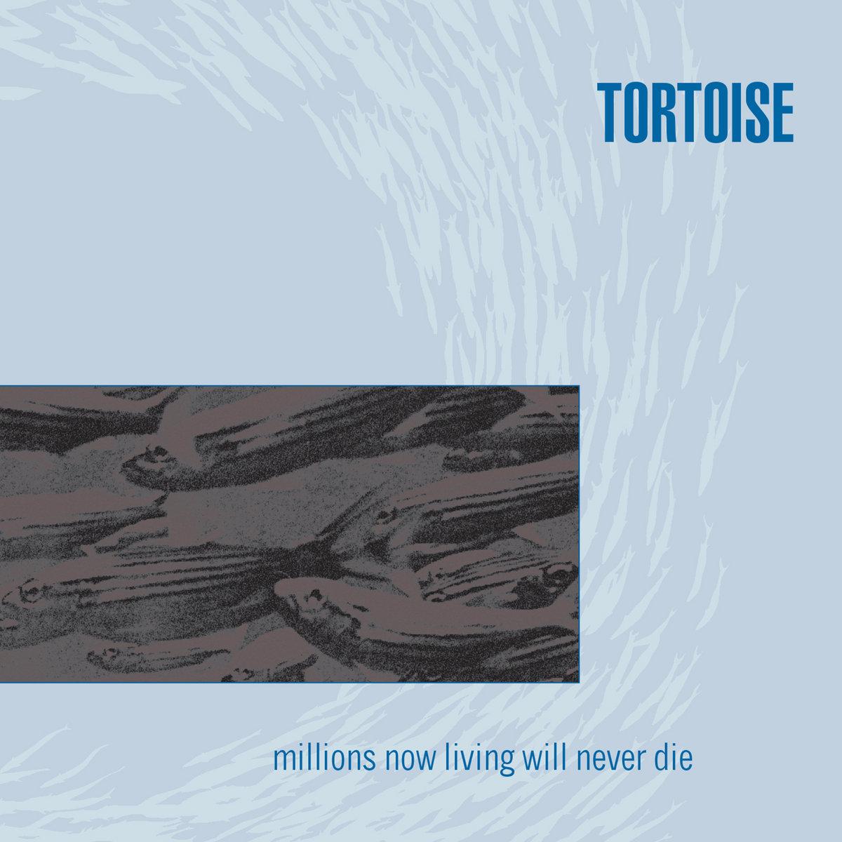 Tortoise - Millions Now Living Will Never Die [LP]