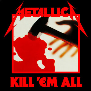 Metallica - Kill 'EM All (Remastered) [LP]