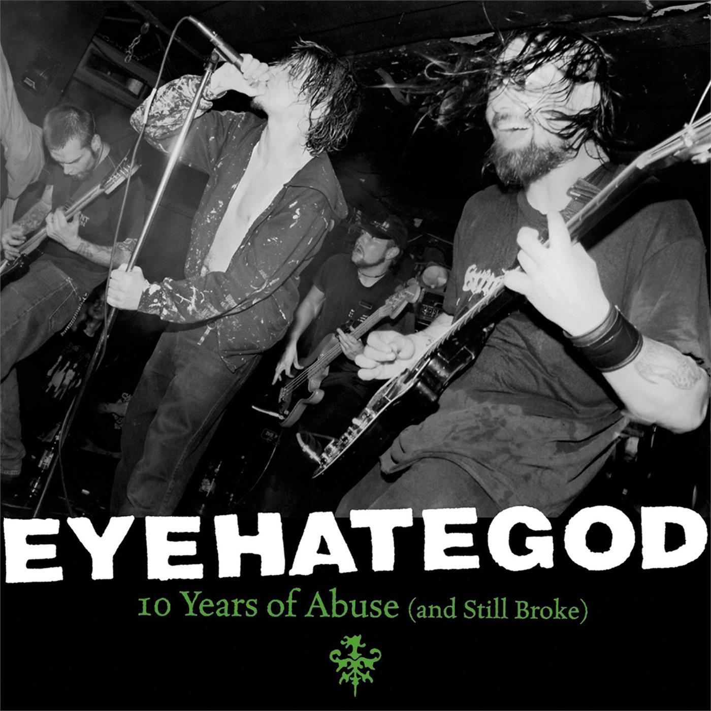 EyeHateGod - Ten Years Of Abuse (And Still Broke) [2xLP]
