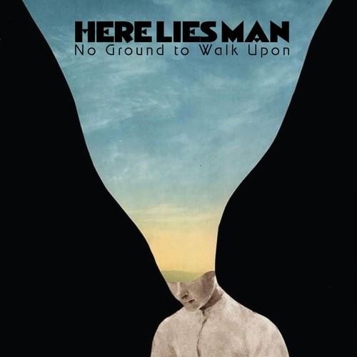 Here Lies Man - No Ground To Walk Upon [LP]