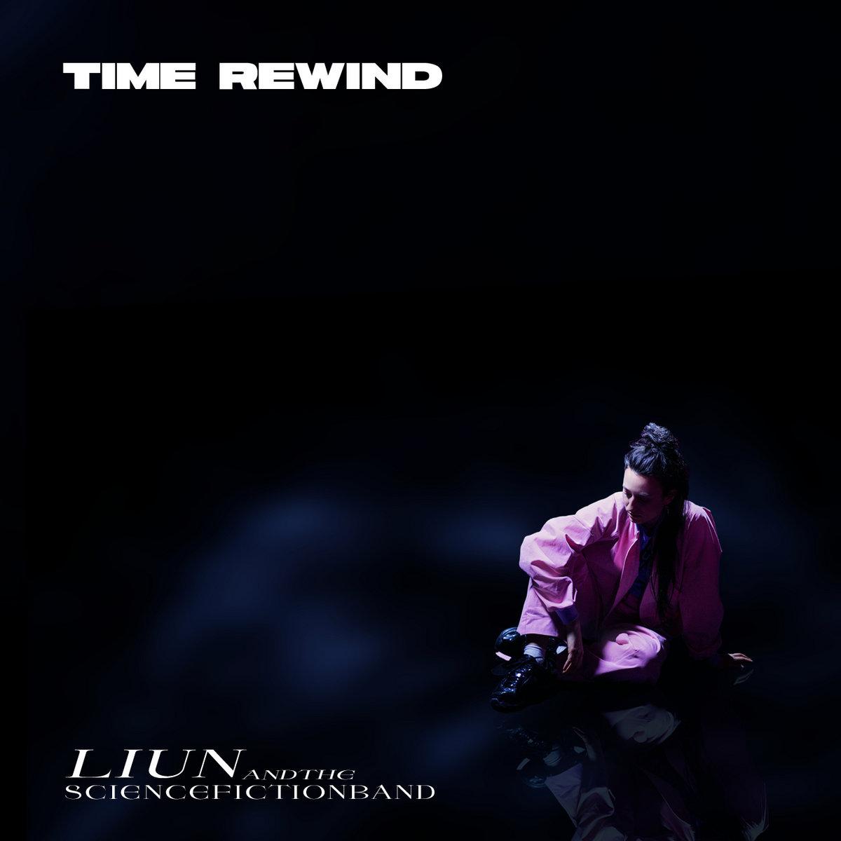 Liun + The Science Fiction Band - Time Rewind [LP]