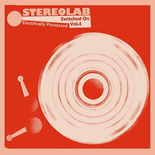 Stereolab - Electrically Possessed (Switched On Volume 4) [3xLP]