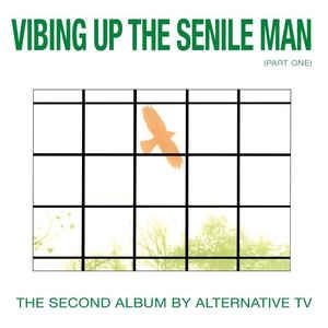 Alternative TV - Vibing Up The Senile Man (Part One) [LP]